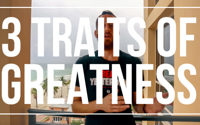 3 Traits of Greatness [And how to achieve them yourself!]