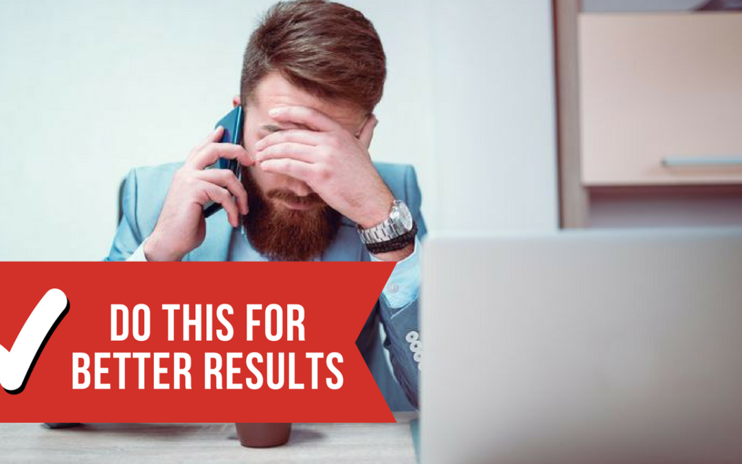 Stop Your Complaining (How To Get More Results)